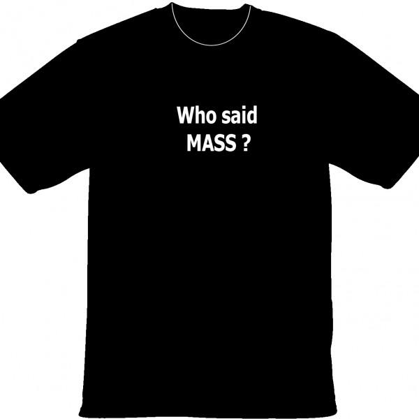 Who said MASS